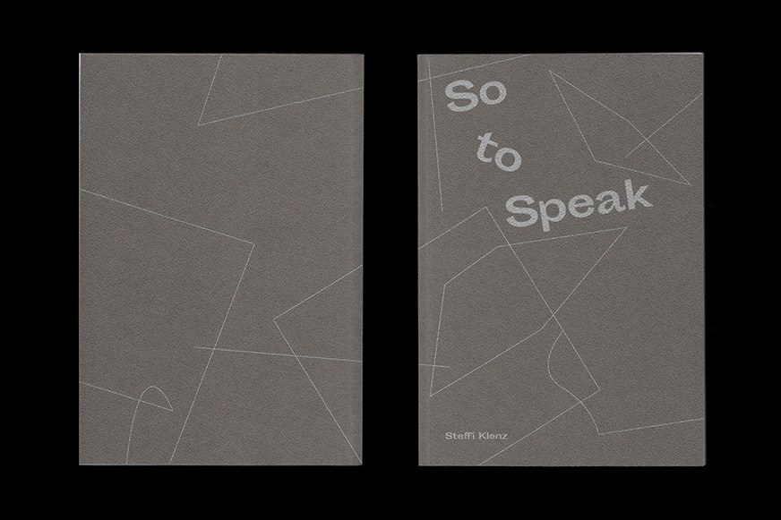 Front and Back cover of So to Speak by Steffi Klenz. Printed in Pantone silver metallic ink over GF Smith Colorplan Emboss paper stock.